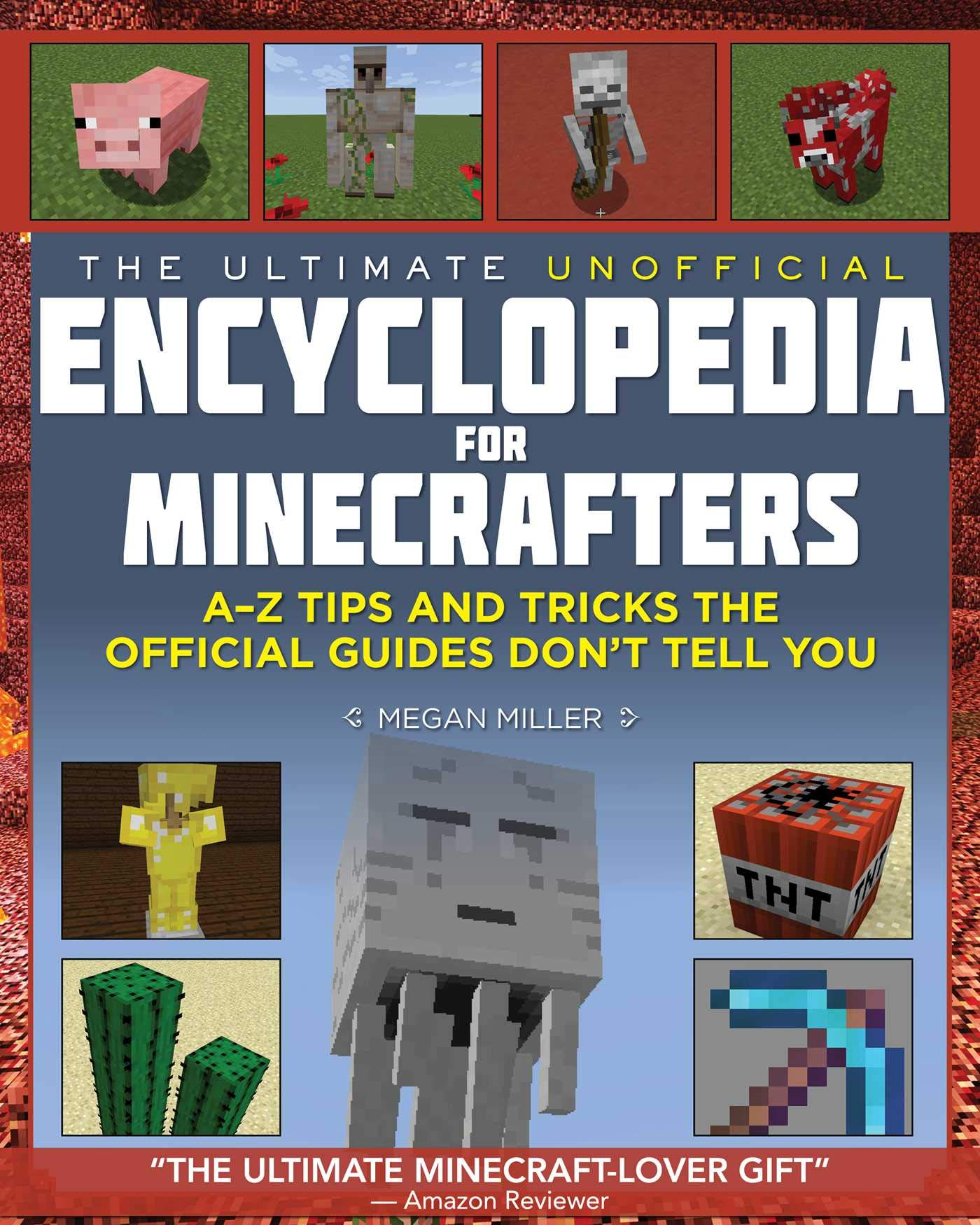 The book cover of The Ultimate Unofficial Encyclopedia for Minecrafters, which promises plenty of cool secrets.