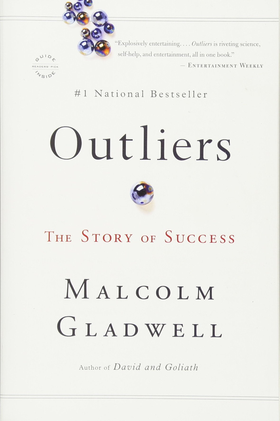 "Cover image of the book ""Outliers"" by Malcolm Gladwell, author of ""David and Goliath."" The cover features several blue and orange-tinted marbles on a beige background. Additional text reads, ""Readers' Pick Guide Inside"" and ""#1 National Bestseller."" A testimonial at the top reads, ""Explosively entertaining...""Outliers"" is riveting science, self-help, all in one book."" - Entertainment Weekly"