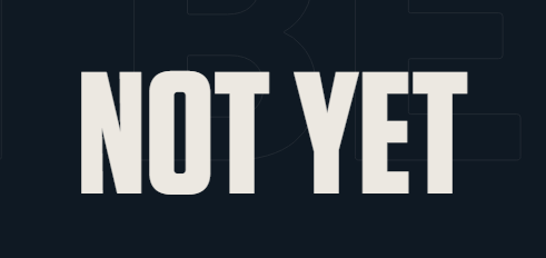 "Bold lettering from PlayValorant.com that reads ""NOT YET"""